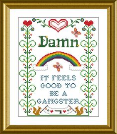 $6 Damn it feels good to be a gangster PDF Cross-stitch pattern (two versions) Visit GranniePantiesAZ.com for FREE premium patterns!