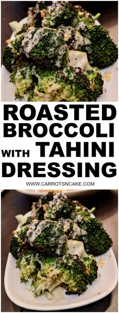 Roasted Broccoli with Tahini Dressing - Carrots 'N' Cake
