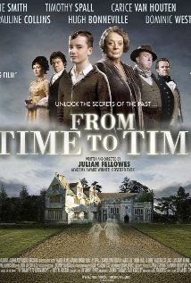 From Time to Time (2009) A haunting ghost story spanning two worlds, two centuries apart. When 13 year old Tolly finds he can mysteriously travel between the two, he begins an adventure that unlocks family secrets laid buried for generations.