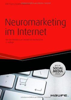 Neuromarketing im Internet: Von der Website zum interaktiven Kauferlebnis von Ralf Pispers http://www.amazon.de/dp/3648029479/ref=cm_sw_r_pi_dp_fN2Cvb104K8FM