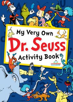 Worksheets: My Very Own Dr. Seuss Activity Book - good for educational activities for young children/preschool