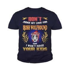 IRISH WOLFHOUND Don't Judge My Love IRISH WOLFHOUND #gift #ideas #Popular #Everything #Videos #Shop #Animals #pets #Architecture #Art #Cars #motorcycles #Celebrities #DIY #crafts #Design #Education #Entertainment #Food #drink #Gardening #Geek #Hair #beauty #Health #fitness #History #Holidays #events #Home decor #Humor #Illustrations #posters #Kids #parenting #Men #Outdoors #Photography #Products #Quotes #Science #nature #Sports #Tattoos #Technology #Travel #Weddings #Women
