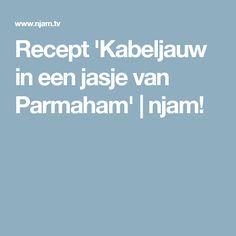 Recept 'Kabeljauw in een jasje van Parmaham' | njam!