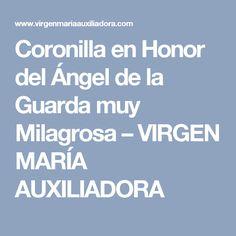 Coronilla en Honor del Ángel de la Guarda muy Milagrosa – VIRGEN MARÍA AUXILIADORA