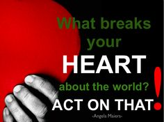 A quote to get kids thinking about social justice. What breaks your heart about the world?