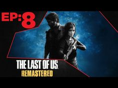 The Last of Us Remastered Gameplay Walkthrough Part 8