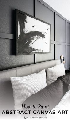 See how we transformed our boring master bedroom into a neutral monochrome modern bedroom with these simple black and white decor ideas and DIY projects! White Canvas Art, Abstract Canvas Art, Diy Canvas Art, Diy Wall Art, Acrylic Canvas, Diy Canvas Frame, Framing Canvas Art, Diy Framed Art, Canvas Paintings