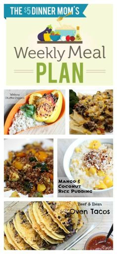 Free Weekly Meal Plan from 5DollarDinners.com including recipes like: Walking Stuffed Peppers, Beef & Bean Oven Tacos, Red Quinoa with Grilled Summer Veggies, Mango & Coconut Rice Pudding and more!