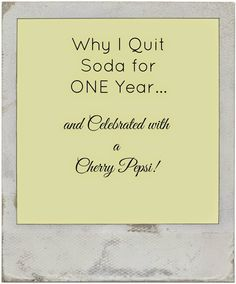 Why I quit soda for One Year and celebrated with a Cherry Pepsi!