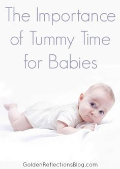 Tummy time can help your baby get moving and build muscle strength, and babies who don't get as much tummy time might be slower to reach important early milestones. Lying on her front can help your baby develop their back and shoulders, and lets her explore moving in a different way. But, as with any experience, we want our baby to enjoy tummy time.