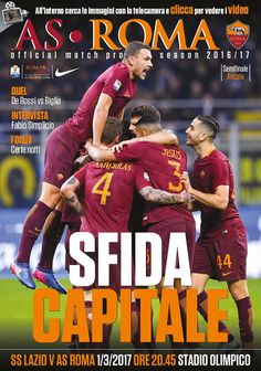 AS Roma 0 Lazio 2 in March 2017 at Stadio Olimpico. The programme cover for the Coppa Italia Semi Final, Leg. As Roma, Semi Final, Matcha, 2 In, Programming, Comic Books, Football, Baseball Cards, Comics