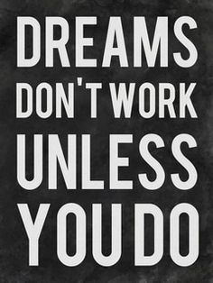 Download Free Dreams Donu0027t Work Unless Mobile Wallpaper Contributed By  Blaisegacert, Dreams Don