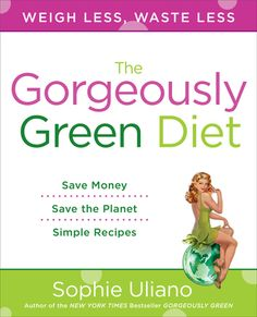 The Gorgeously Green Diet by Sophie Uliano, Click to Start Reading eBook,  From the New York Times bestselling author, a 30-day plan to a leaner body   In the follow-up book t