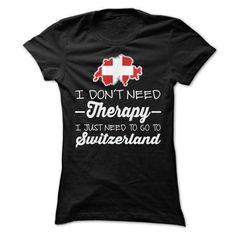 I JUST NEED TO GO TO SWITZERLAND T SHIRTS T Shirts, Hoodies Sweatshirts