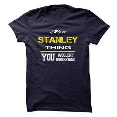 Special STANLEY You wouldnt Understand T Shirt, Hoodie, Sweatshirt