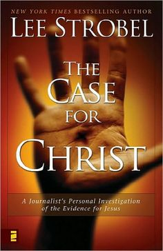 """The Case for Christ- great apologetic.  Great read particularly for any """"doubting Thomas's"""""""