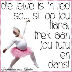 Die lewe is n lied. Birthday Messages, Birthday Wishes, Teddy Beer, Best Quotes, Funny Quotes, Afrikaanse Quotes, Morning Messages, My Land, Language
