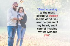 """""""Good morning to the most beautiful woman in this world. You are the queen of my heart, and I cannot imagine my life without you. Good Morning Wife, Good Morning Massage, Good Morning Texts, Morning Wish, Romantic Good Morning Messages, Morning Text Messages, Morning Love Quotes, Good Night Quotes, Love Messages For Wife"""