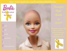 Mattel introducing Bald Barbie for girls who are coping with hair loss due to cancer, Alopecia, and Trichotillomania ....what an amazing campaign :)