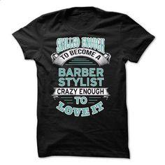 Barber Stylist - #sweatshirts #t shirt creator. PURCHASE NOW => https://www.sunfrog.com/LifeStyle/Barber-Stylist-60872535-Guys.html?id=60505