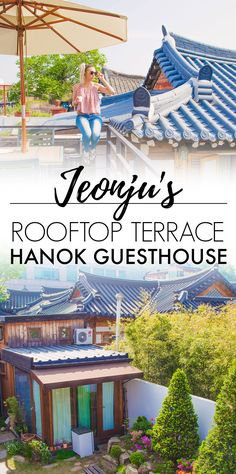 JEONJU // Rooftop Terrace Hanok Guesthouse // SOUTH KOREA