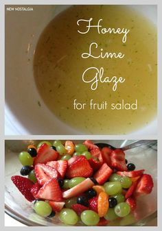 Fruit Salad With Honey & Lime Glaze {Inspired byOh! You Cook!} 1 pt. container strawberries 1 pt. container blueberries 1 bunch (about 1 1/2 lbs.) seedless grapes (green, red or a mixture of both) 3 clementines (could use an orange)1/3 cup honey juice from 2 limes (about 2-3 tablespoons) zest from 1 lime
