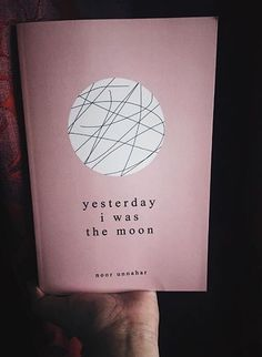 Yesterday I was the moon Noor Unnahar – Best Books Book Nerd, Book Club Books, Book Lists, Book Suggestions, Book Recommendations, Books To Buy, Books To Read, Books For Teens, Noor Unnahar