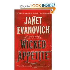 Wicked Appetite: Janet Evanovich: Lizzy and Diesel mystery.  Quite enjoyed it.