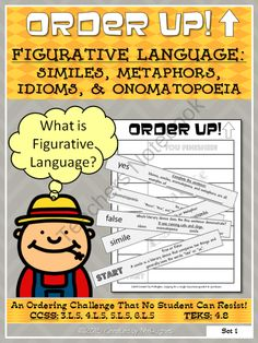Order Up! Figurative Language: Similes, Metaphors, Idioms, & Onomatopoeia from MrHughes on TeachersNotebook.com (7 pages)  - This set of ORDER UP! focuses on Figurative Language:  Similes, Metaphors, Idioms, & Onomatopoeia and meets the following CCSS and TEKS requirements: CCSS: 3.L.5, 4.L.5, 5.L.5, 6.L.5  TEKS: 4.8