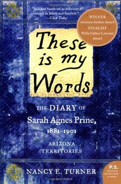 These is my Words: The Diary of Sarah Agnes Prine, 1881-1901 (P.S.) by Nancy Turner,http://www.amazon.com/dp/0061458031/ref=cm_sw_r_pi_dp_CJvwtb054BY9F1P2