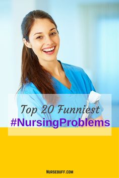 There are many problems #nurses face every day with their patients and some of these problems are accidentally funny. Top 20 Funniest #NursingProblems #nursebuff