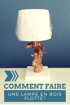Tutoriel : Comment faire une lampe en bois flotté ?