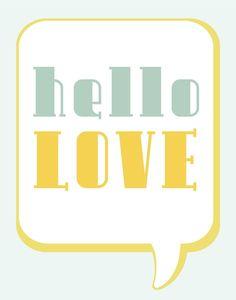 Hello Love Typography Quote - $35.00, via Etsy // Flourish Cafe
