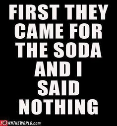 First they came for the soda and I said nothing.