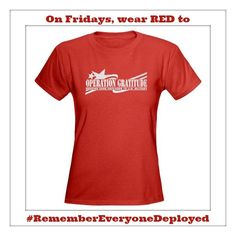 Support & thank our troops EVERY day, and on Fridays, wear RED to Remember Everyone Deployed! http://www.cafepress.com/opgratitude #REDFriday #RememberEveryoneDeployed #SupportourTroops
