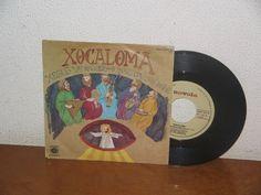 Xocaloma   7´´ Mega Rare Vintage Spain 1978