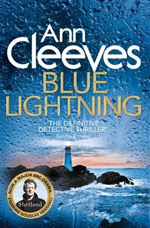 3.5 stars. Blue Lightning - Ann Cleeves.  Nice addition to the series