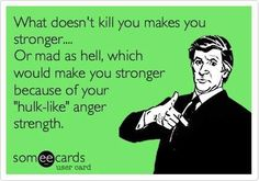 lol anger strength is real and terrifying. Questions about PCOS? Ask them at www.SoulCysters.net >>