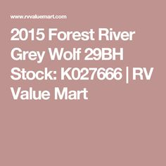 2015 Forest River Grey Wolf 29BH Stock: K027666 | RV Value Mart