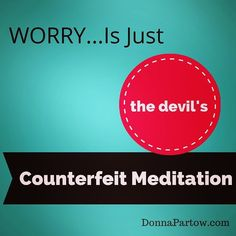 Since this is true maybe the best way to stop worrying is to start proactively meditating on God's Word.  Who agrees? #meditation #prayer #worry #cureforworry #WEU #faith