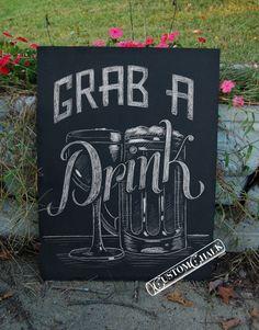 Grab a Drink  Beer & Wine Wedding Bar Sign  Man by customchalk