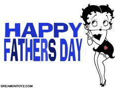FREE Betty Boop Father's Day Ecards you can send to friends,relatives or co-workers Happy Fathers Day Pictures, Happy Father Day Quotes, Fathers Day Ecards, Happy Birthday To You, Fathers Day Wallpapers, African American Quotes, Betty Boop Cartoon, Black Fathers, Betty Boop Pictures