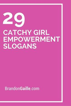 29 Catchy Girl Empowerment Slogans