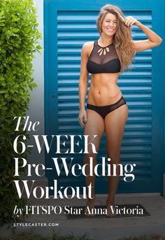 The Free 6-Week Total Body Wedding Workout Guide by #FITSPO Star Anna Victoria| Here's how to get in shape fast for your big day! | @stylecaster