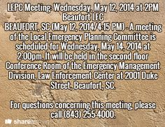 LEPC Meeting: Wednesday, May 12, 2014 at 2PM Beaufort LEC BEAUFORT, SC (May 12, 2014/4:15 PM) – A meeting of the Local Emergency Planning Committee is scheduled for Wednesday, May 14, 2014 at 2:00pm. It will be held in the second floor Conference Room of the Emergency Management Division, Law Enforcement Center at 2001 Duke Street, Beaufort, SC.  For questions concerning this meeting, please call (843) 255-4000.