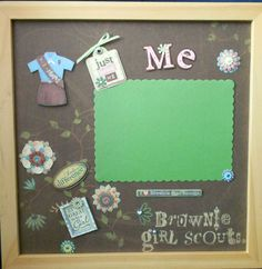 Brownie Girl Scout Shadow Box by theshadowbox School Scrapbook Layouts, Scrapbook Frames, Scrapbooking Layouts, Girl Scout Badges, Brownie Girl Scouts, Girl Scout Swap, Girl Scout Troop, Brownies Girl Guides, Girl Scout Activities