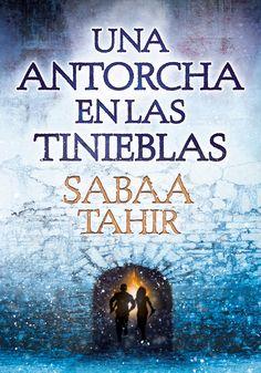 Una antorcha en las tinieblas, Sabaa Tahir