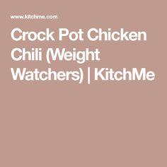 Crock Pot Chicken Chili (Weight Watchers) | KitchMe #chickenrecipeshealthyweightwatchers