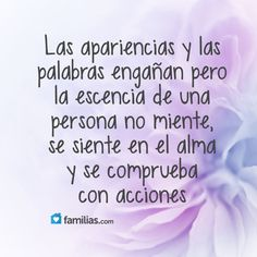 Se siente en el alma y se comprueba con acciones Sad Love Quotes, Strong Quotes, Wise Quotes, Great Quotes, Wise Sayings, Qoutes, Inspirational Phrases, Meaningful Quotes, Trying To Be Happy