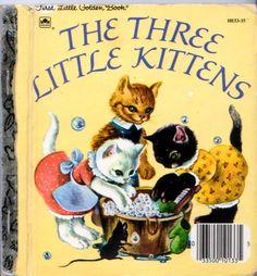 The Three Little Kittens.one of my favorite childhood books. My Childhood Memories, Childhood Toys, Sweet Memories, Vintage Children's Books, Retro Vintage, Before I Forget, Little Golden Books, Little Kittens, My Memory